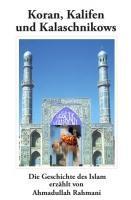 Koran, Kalifen und Kalaschnikows