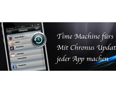 [Cydia] Time Machine fürs iPhone –  Mit Chronus Updates von jeder App machen