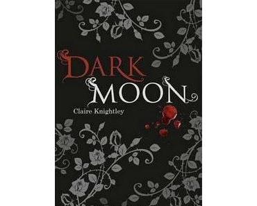 Buchvorstellung: Dark Moon von Claire Knightley