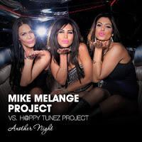 Mike Melange Project vs. H@ppy Tunez Project - Another Night