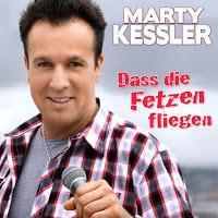 Marty Kessler - Dass Die Fetzen Fliegen