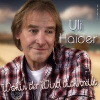 Uli Haider - Wohin Der Wind Dich Treibt