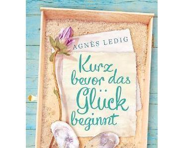 Rezension: Kurz bevor das Glück beginnt von Agnès Ledig