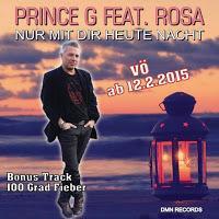 Prince G. feat. Rosa - Nur Mit Dir Heute Nacht