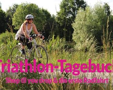 Triathlon-Tagebuch #2: Shop til you drop & die erste Radfahrt