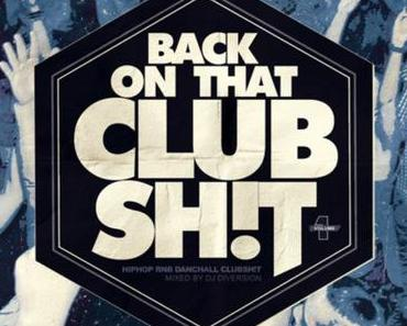 DJ DIVERSION – BACK ON THAT CLUB SHIT # 1 – free Promo-Mixtape