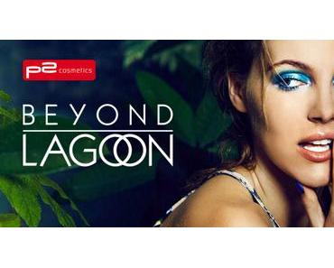 [PREVIEW] p2 Limited Edition - Beyond Lagoon