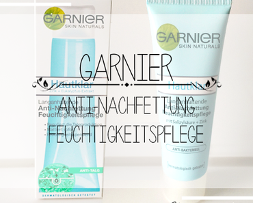 Garnier Hautklar Woche – Anti-Nachfettung Feuchtigkeitspflege