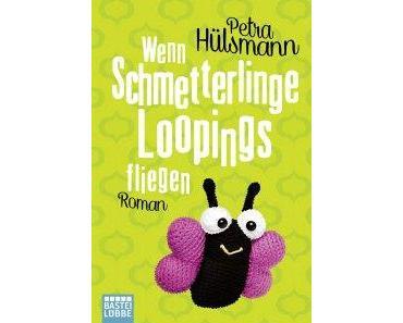 """[Rezension] Petra Hülsmann – """"Wenn Schmetterlinge Loopings fliegen"""""""