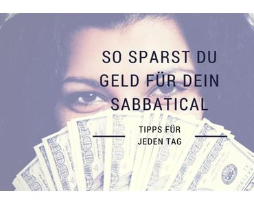 14 Tipps wie du jeden Tag Geld für dein Sabbatical sparst