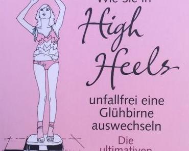 """""""Wie Sie in High Heels unfallfrei eine Glühbirne auswechseln"""" – Camilla Morton gibt Style-Tipps"""
