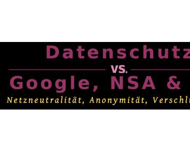 Seminar: Datenschutz vs. Google, NSA & Co. am 29./30. Juni in Halle