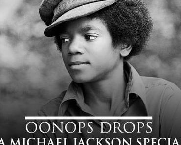 Mixtape: Oonoops Drops – A Michael Jackson Special