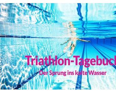 Triathlon-Tagebuch #3: Die erste Trainingsstunde und der Sprung ins kalte Wasser