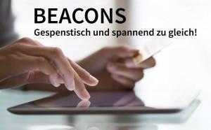 Beacons – Alles was Sie darüber wissen sollten!