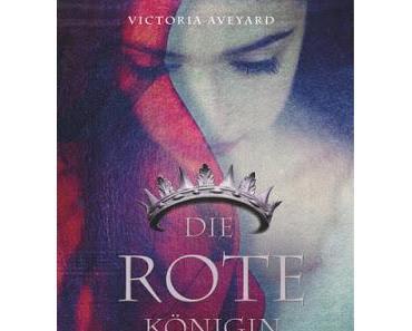 {Rezension} Victoria Aveyard - Die rote Königin