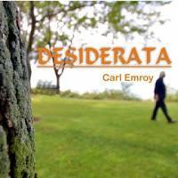 Carl Emroy - Desiderata