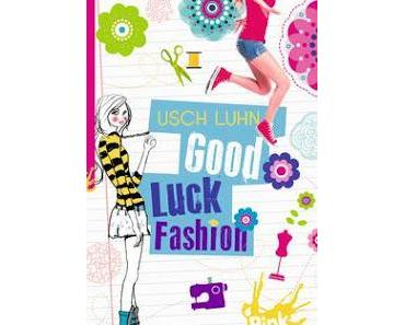 [Rezension] Good Luck Fashion von Usch Luhn