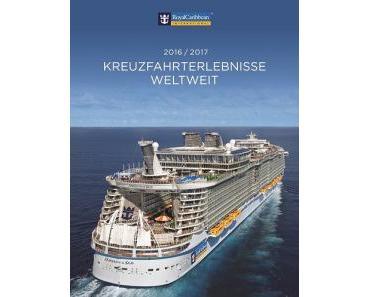 Kreuzfahrterlebnisse auf allen sieben Weltmeeren: Der neue Katalog 2016/17 von Royal Caribbean International