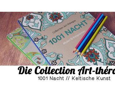 Im Rampenlicht | Die Collection Art-thérapie - 1001 Nacht & Keltische Muster