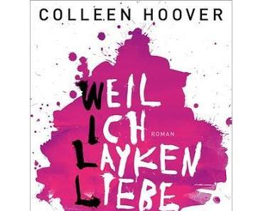{Rezension} Colleen Hoover  - Weil ich Layken liebe