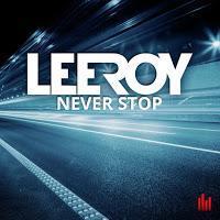 LeeRoy - Never Stop