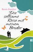 """""""Die seltsame Reise mit meinem Bruder"""" von Renée Karthee"""