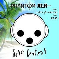 Phantom XLR feat. ELC feat. Layla Milou - Self Control