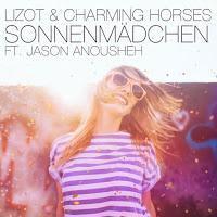 LIZOT & Charming Horses feat. Jason Anousheh - Sonnenmädchen