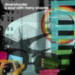 "Dreamhunter – ""A Soul With Many Shapes"""