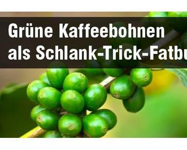 Grüne Kaffeebohnen als Schlank-Trick-Fatburner