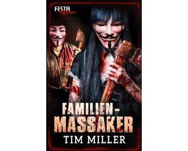 Rezension: Familienmassaker von Tim Miller (Festa Extrem)
