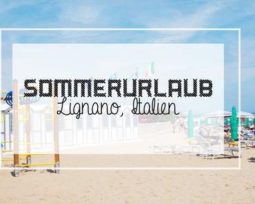 Sommerurlaub in Lignano, Italien