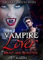 "[Rezension] Bärbel Muschiol - Vampire Lover Band 1 ""Braut der Schatten"""