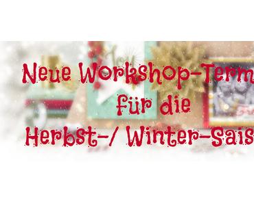 Neue Workshoptermine für die Herbst-/ Wintersaison online!