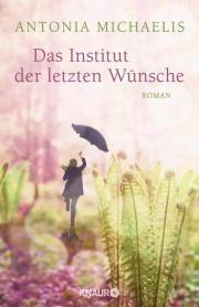"""[MINI-REZENSION] """"Das Institut der letzten Wünsche"""""""