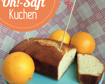 Oh!-Saft-Kuchen