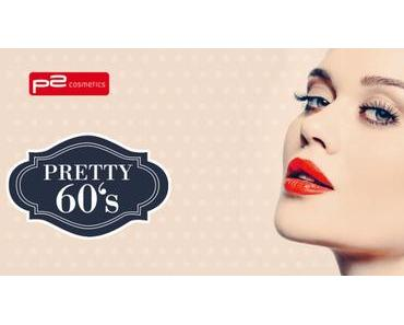 p2 Limited Edition: Pretty 60's