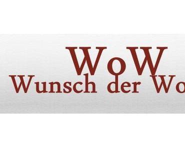 WoW – Wunsch der Woche KW 37/15