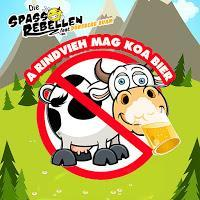 Die Spassrebellen feat. Dünsberg Buam - A Rindvieh Mag Koa Bier