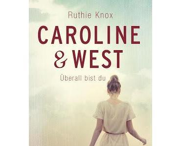 {Rezension} Ruthie Knox - Überall bist du (Caroline & West #1)