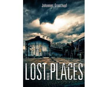 [Rezension] Lost Places von Johannes Groschupf