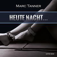 Marc Tanner - Heute Nacht