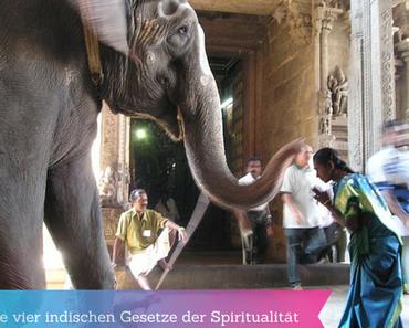 Die vier indischen Gesetze der Spiritualität