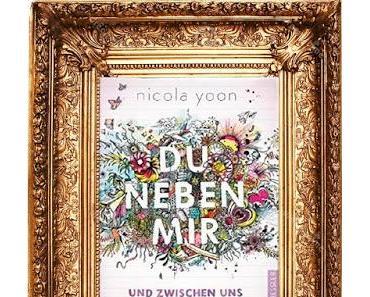 """[Rezension] """"Du neben mir und zwischen uns die ganze Welt"""" von Nicola Yoon"""