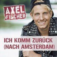 Axel Fischer - Ich Komm Zurück Nach Amsterdam