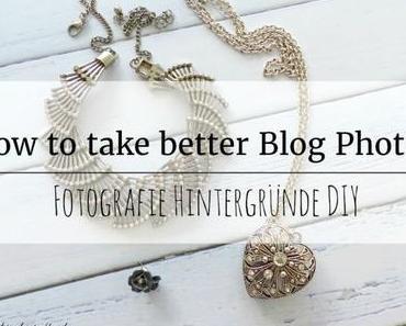 How to take better Blog Photos: Fotografie Hintergründe – DIY