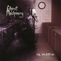 Ghost Machinery - Evil Undertow