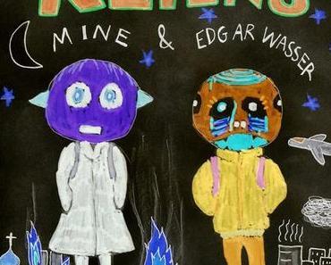 Videotipp: Mine & Edgar Wasser – Aliens