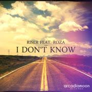 Riser feat. Roza - I Dont Know